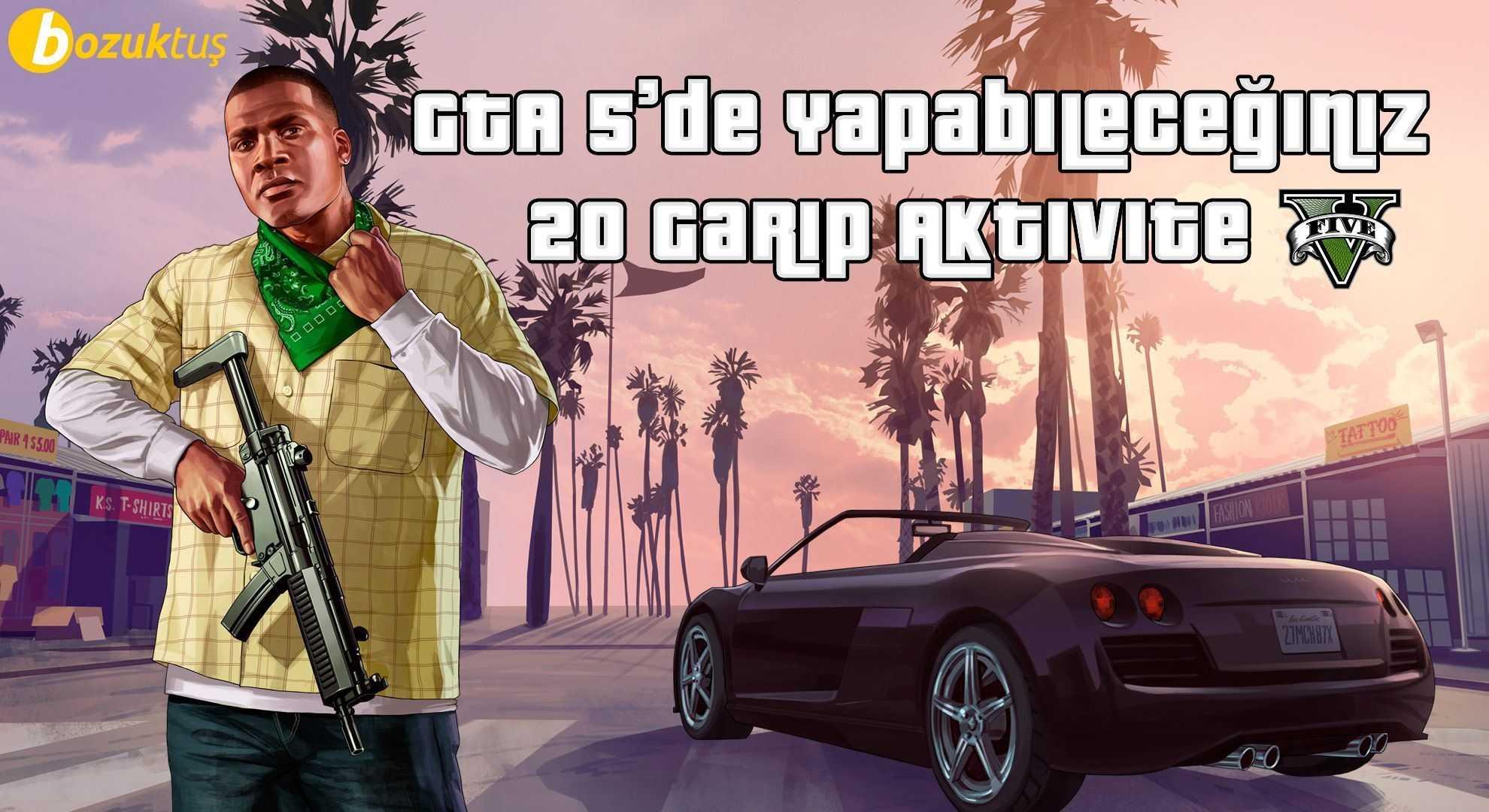 GTA 5'de Yapabileceğiniz 20 Garip Aktivite