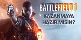 Battlefield 1 Kazanmaya Hazır Mısın?